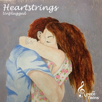 Heartstrings Unplugged - The Royce Twins